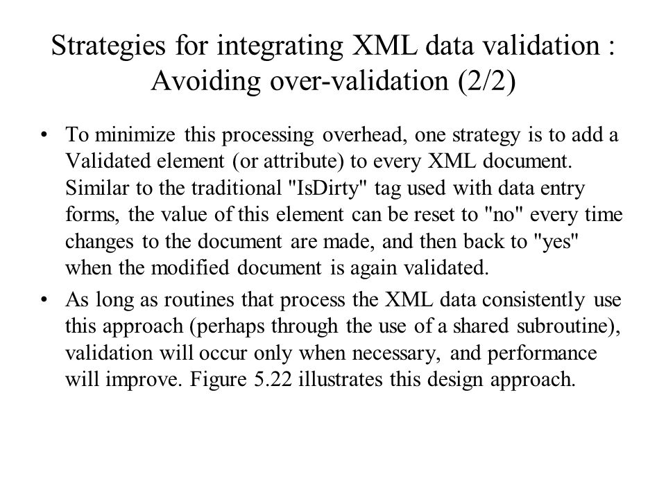 Strategies for integrating XML data validation : Avoiding over-validation (2/2)
