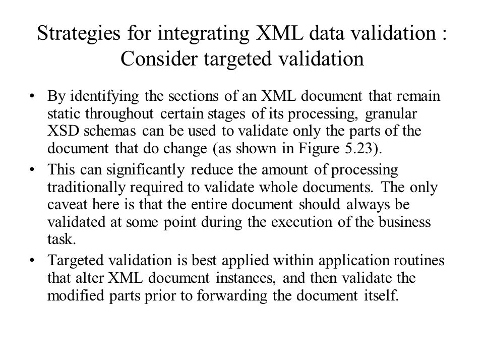 Strategies for integrating XML data validation : Consider targeted validation