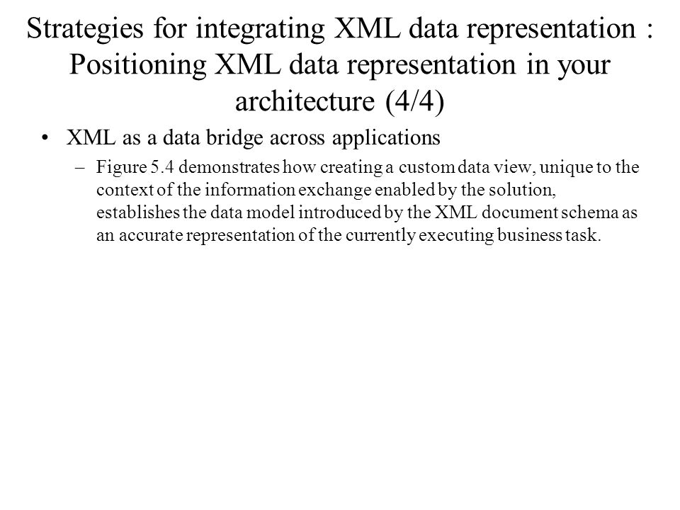 Strategies for integrating XML data representation : Positioning XML data representation in your architecture (4/4)