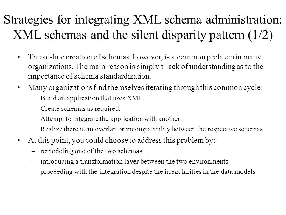 Strategies for integrating XML schema administration: XML schemas and the silent disparity pattern (1/2)