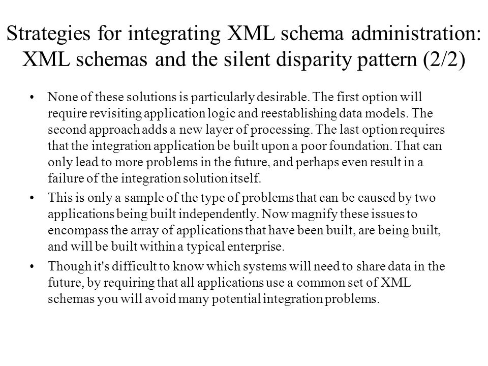 Strategies for integrating XML schema administration: XML schemas and the silent disparity pattern (2/2)