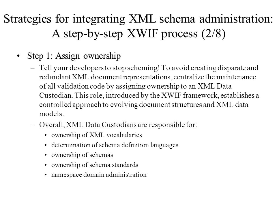 Strategies for integrating XML schema administration: A step-by-step XWIF process (2/8)