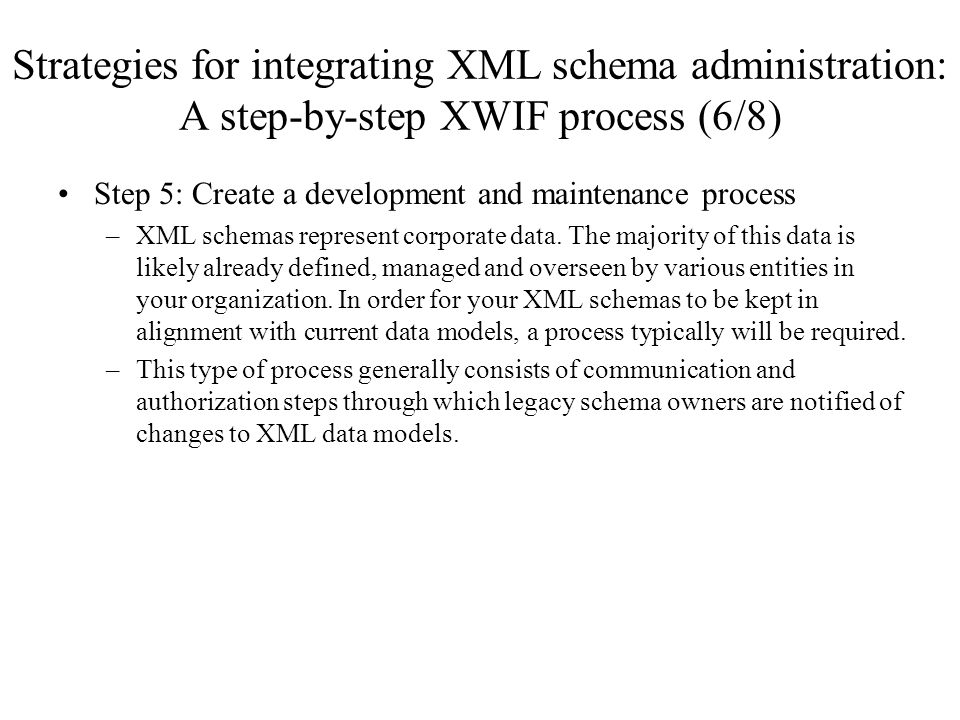 Strategies for integrating XML schema administration: A step-by-step XWIF process (6/8)