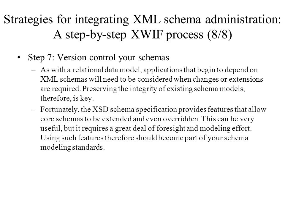 Strategies for integrating XML schema administration: A step-by-step XWIF process (8/8)