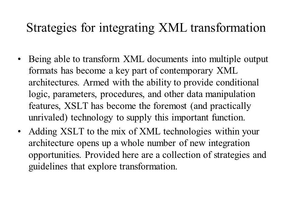Strategies for integrating XML transformation