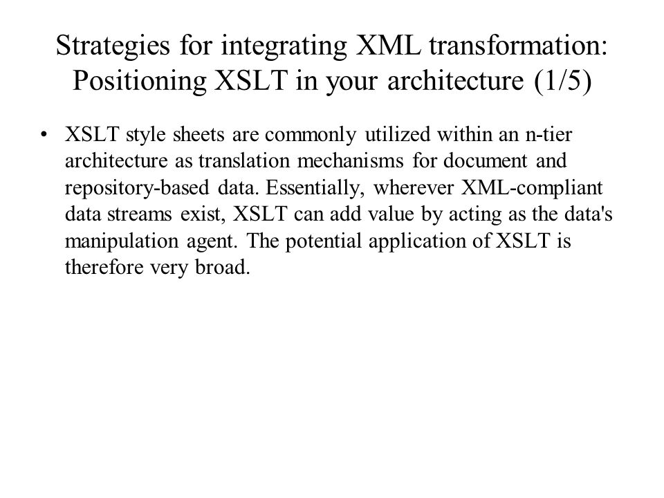 Strategies for integrating XML transformation: Positioning XSLT in your architecture (1/5)