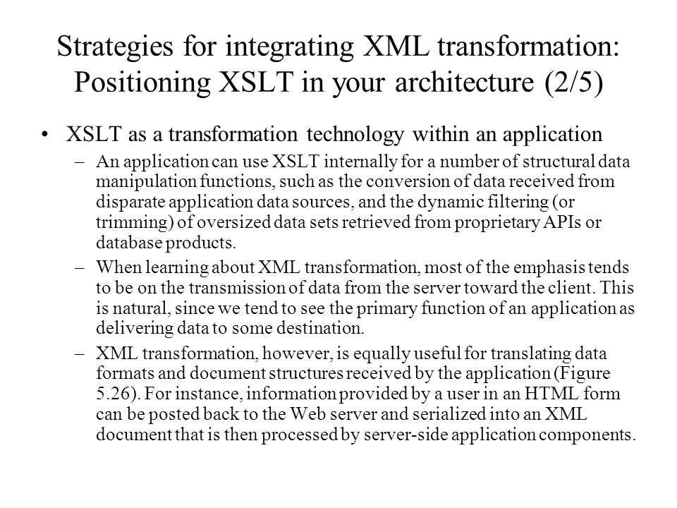 Strategies for integrating XML transformation: Positioning XSLT in your architecture (2/5)