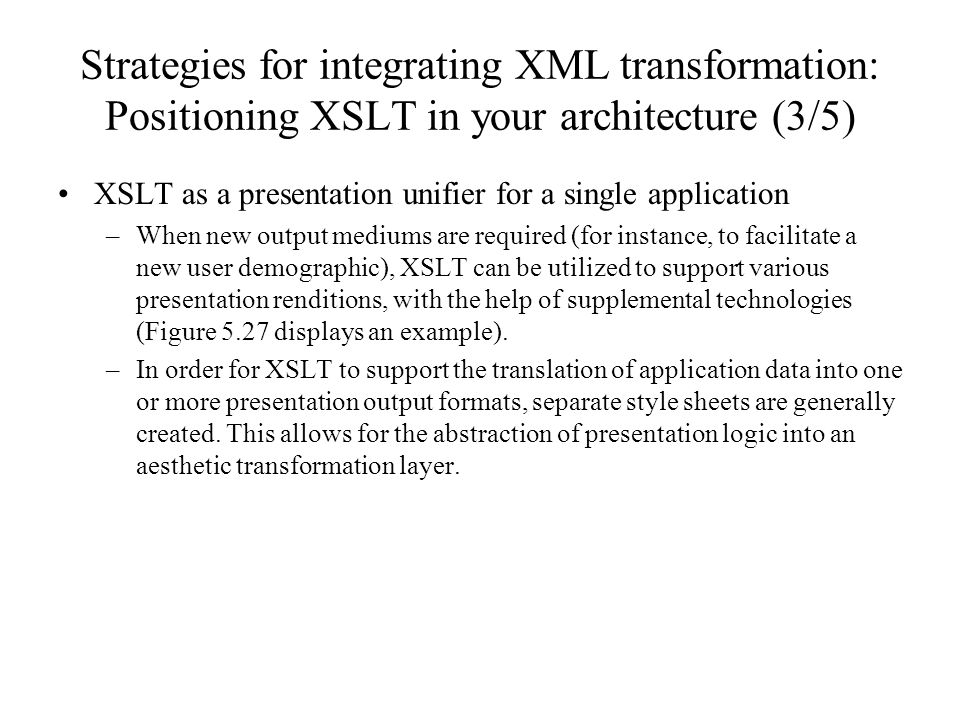 Strategies for integrating XML transformation: Positioning XSLT in your architecture (3/5)