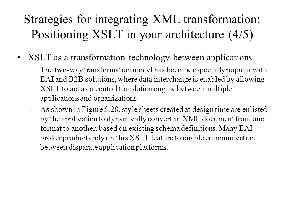 Strategies for integrating XML transformation: Positioning XSLT in your architecture (4/5)