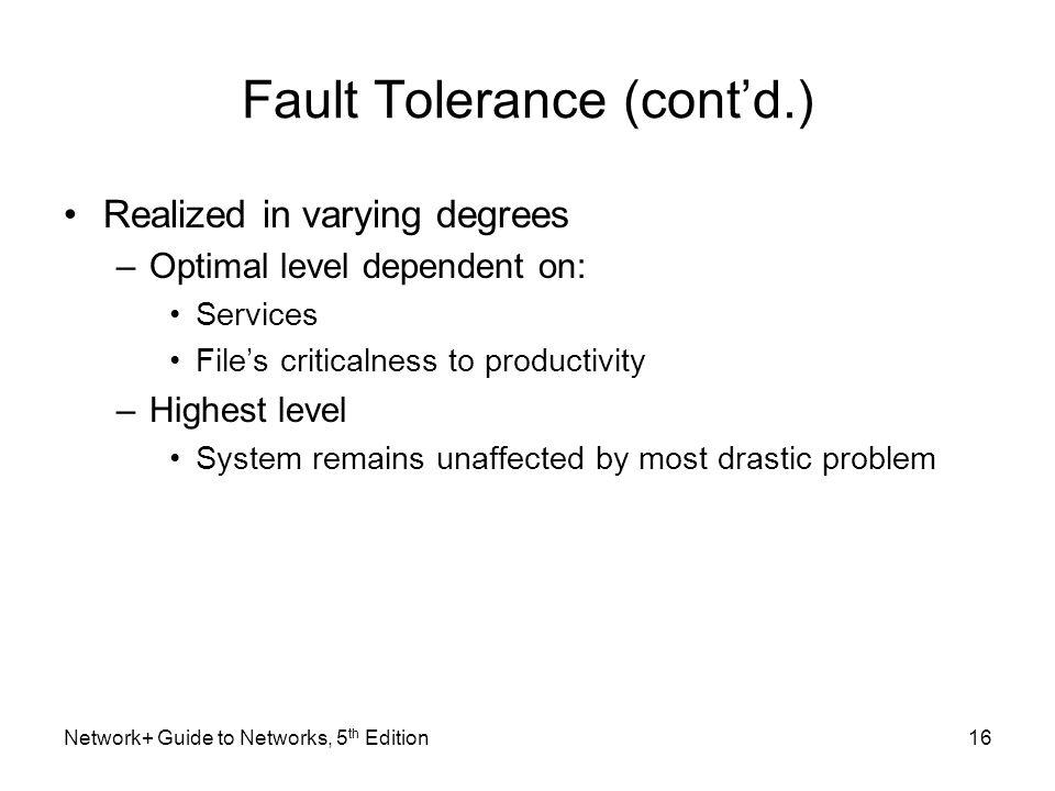 Fault Tolerance (cont'd.)
