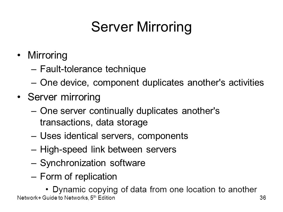 Server Mirroring Mirroring Server mirroring Fault-tolerance technique
