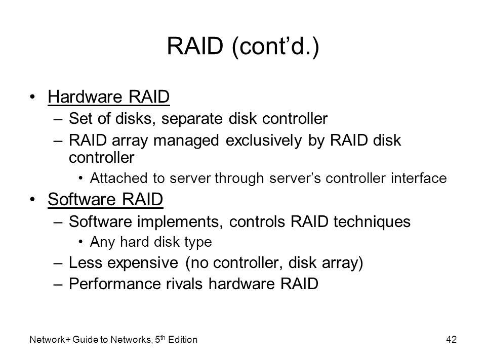 RAID (cont'd.) Hardware RAID Software RAID