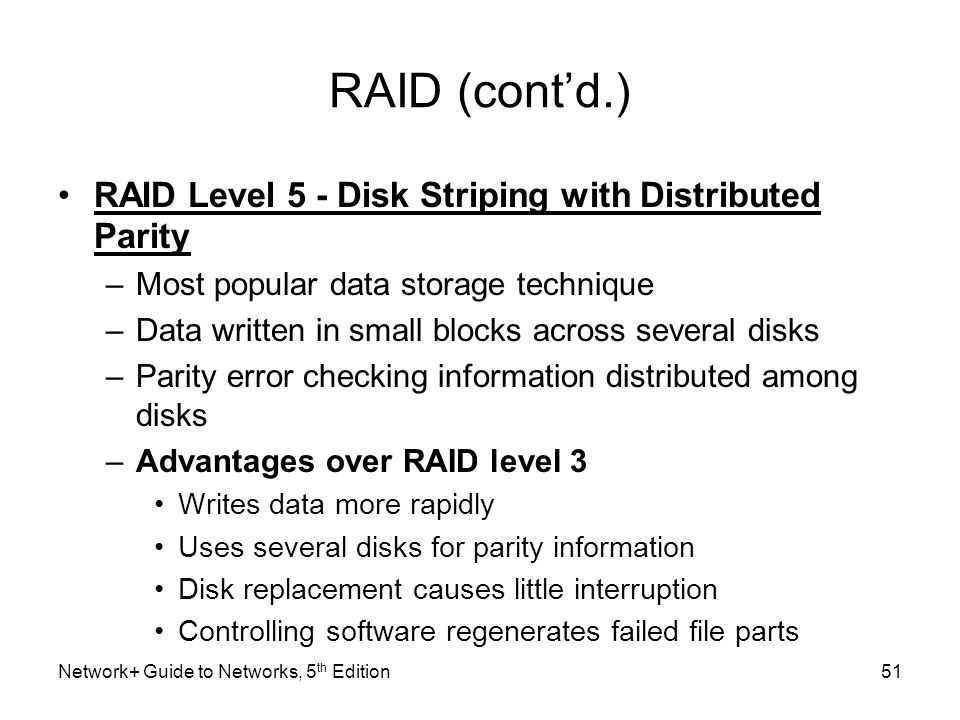 RAID (cont'd.) RAID Level 5 - Disk Striping with Distributed Parity