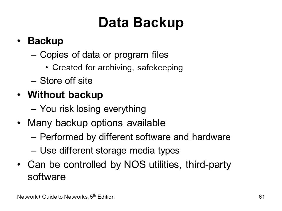 Data Backup Backup Without backup Many backup options available