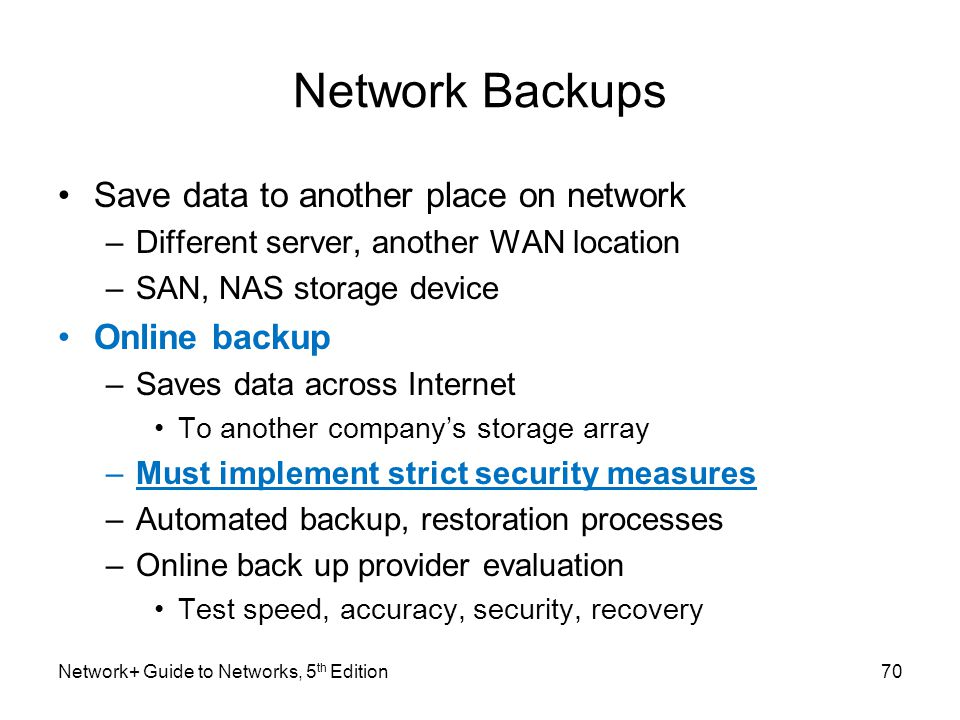 Network Backups Save data to another place on network Online backup