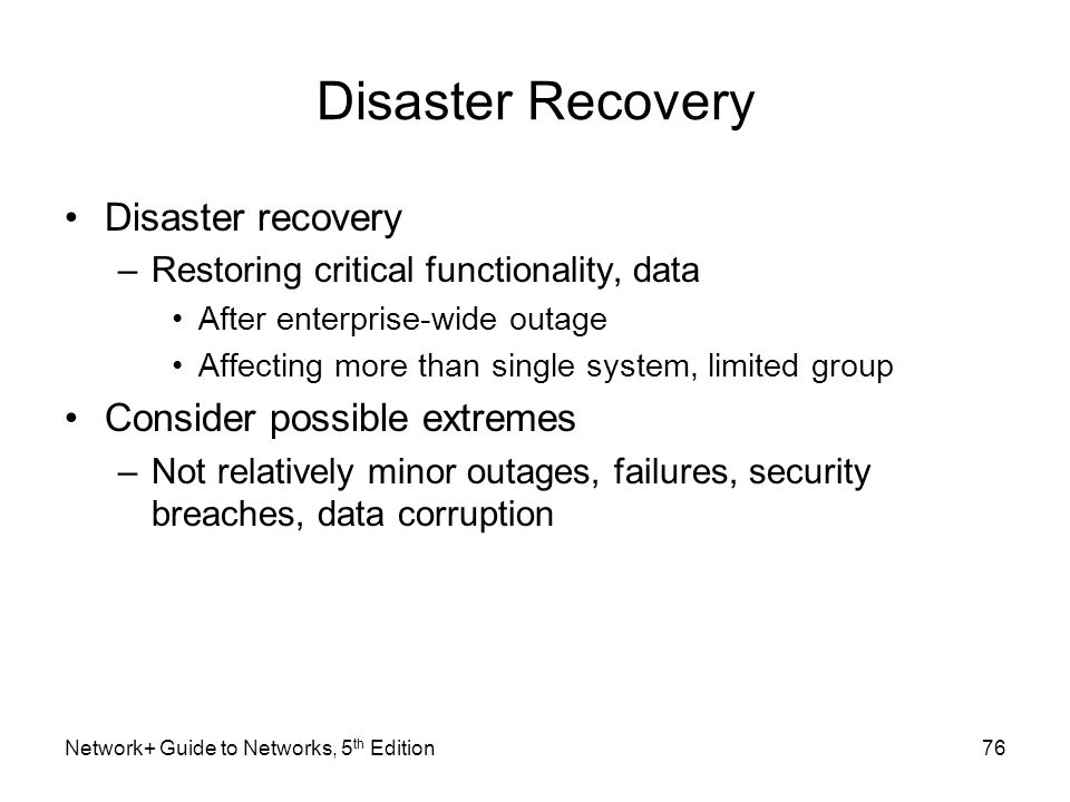 Disaster Recovery Disaster recovery Consider possible extremes