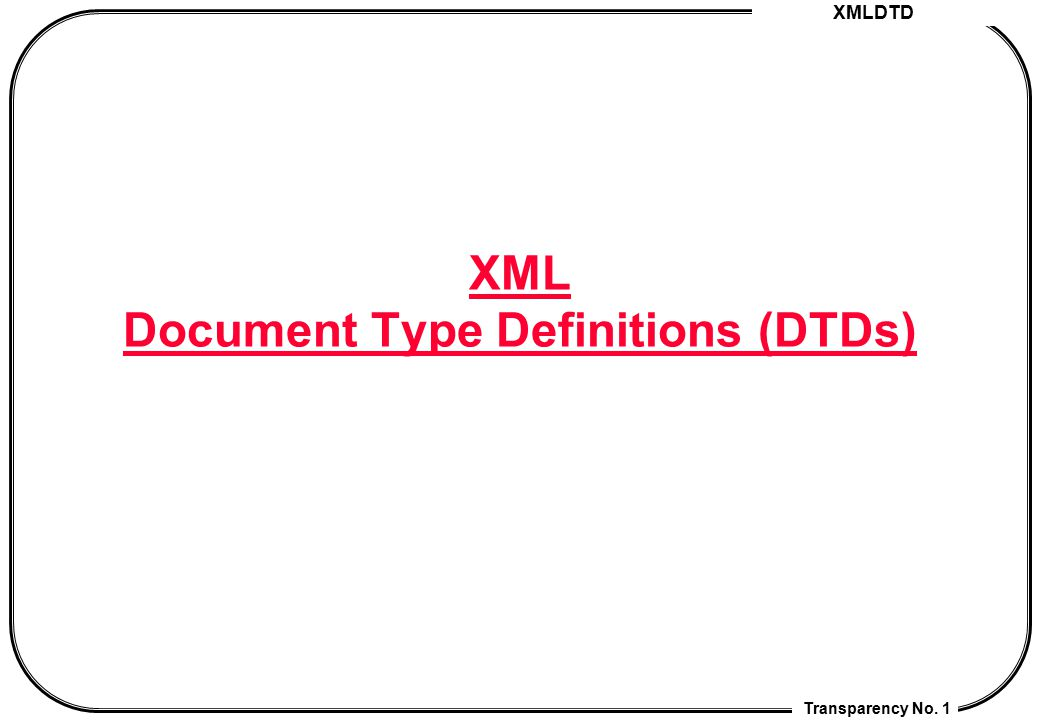 XML Document Type Definitions (DTDs)