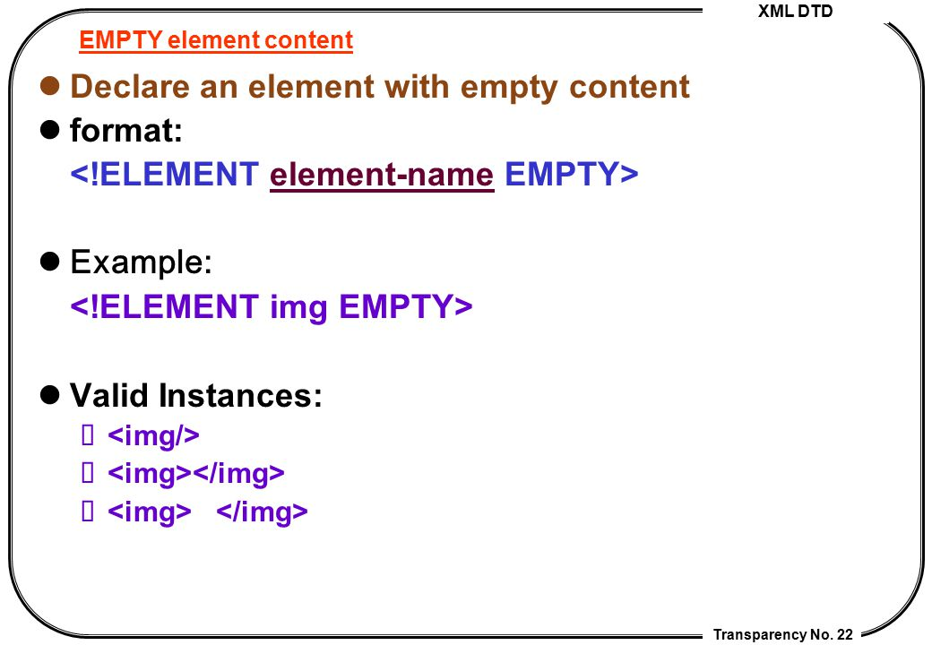 Declare an element with empty content format: