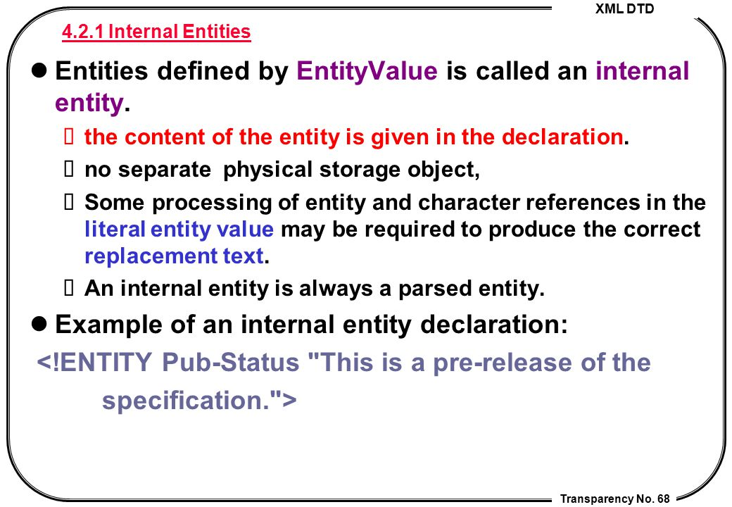 Entities defined by EntityValue is called an internal entity.