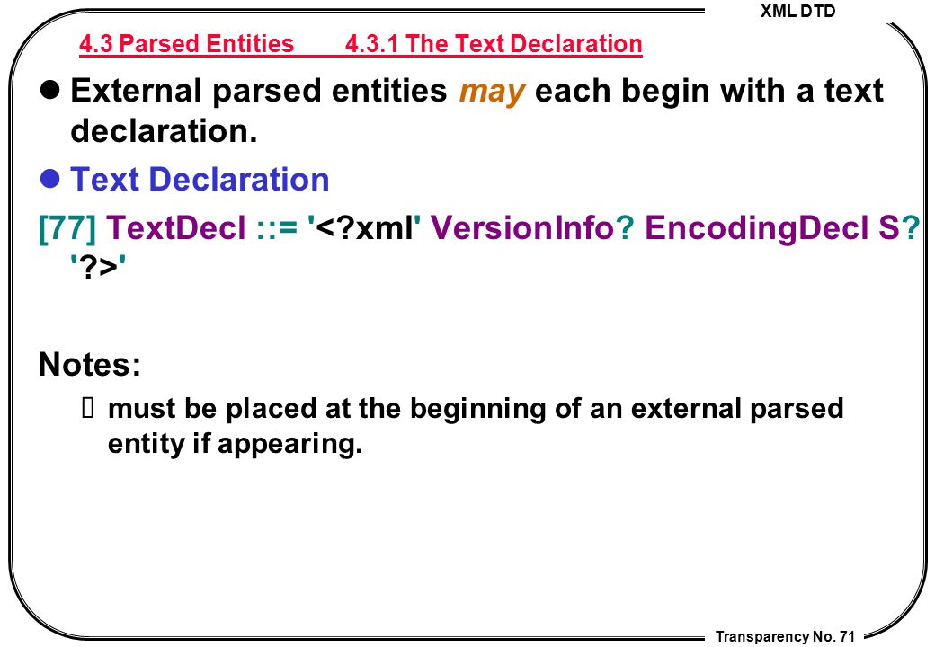 4.3 Parsed Entities 4.3.1 The Text Declaration