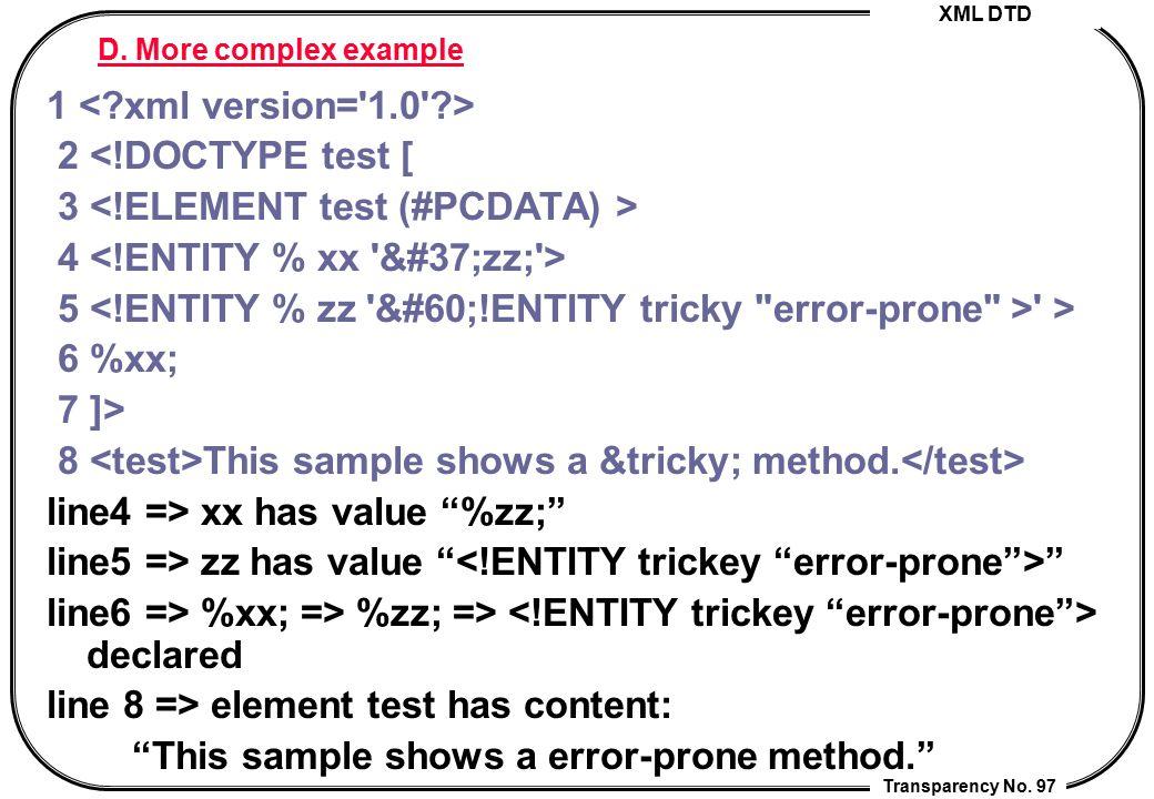 3 <!ELEMENT test (#PCDATA) > 4 <!ENTITY % xx %zz; >