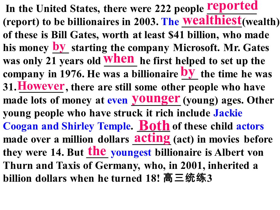 Both wealthiest reported when by younger acting the by However