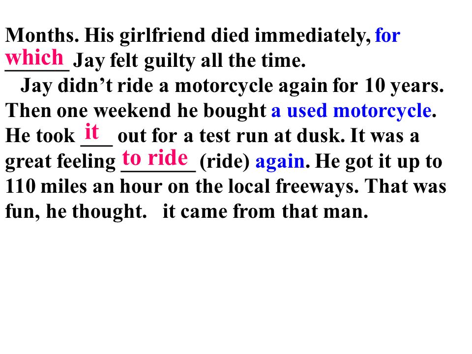 which it to ride Months. His girlfriend died immediately, for