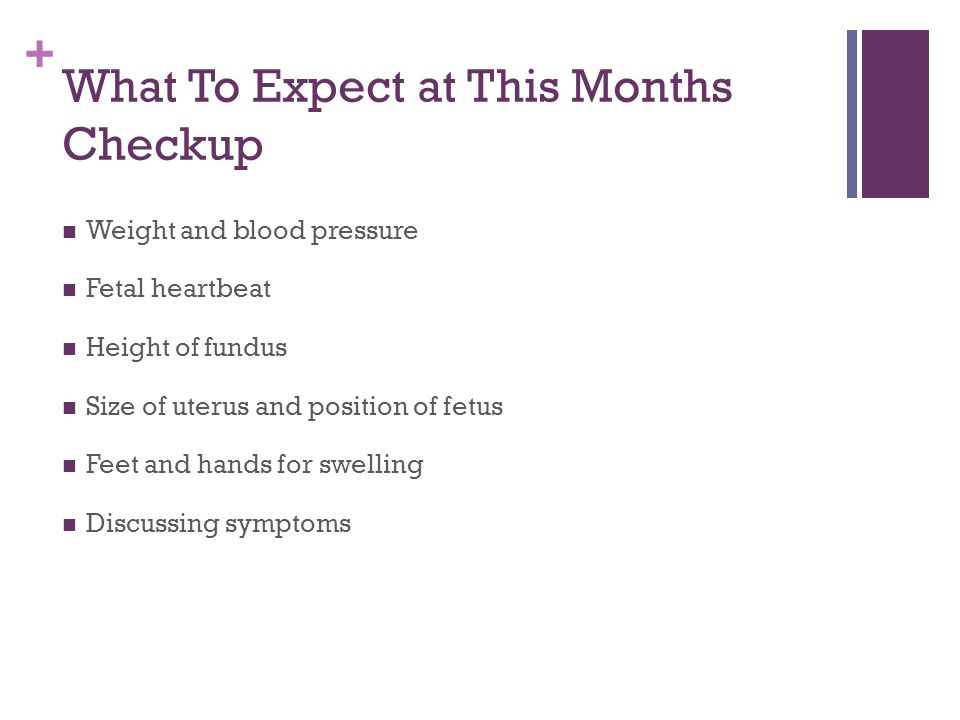 What To Expect at This Months Checkup
