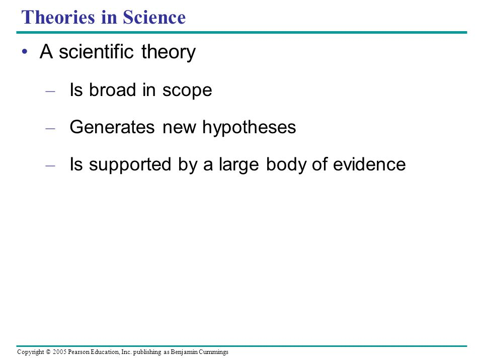 Theories in Science A scientific theory Is broad in scope