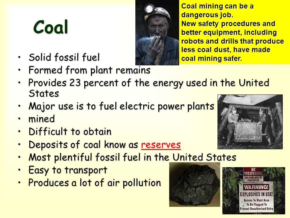 Coal Solid fossil fuel Formed from plant remains