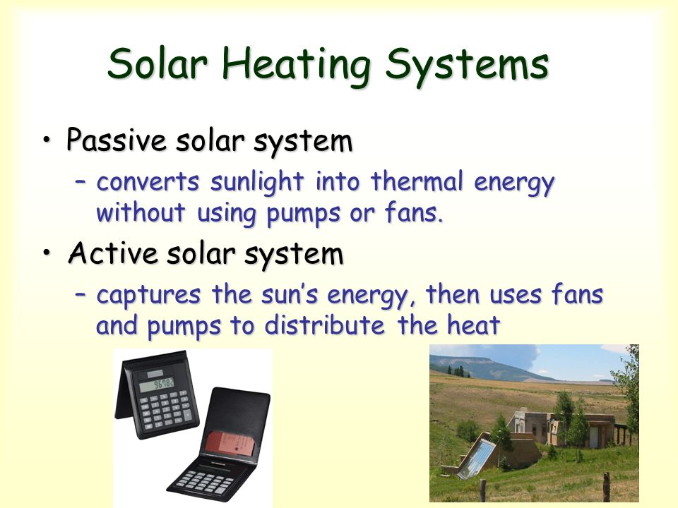 Solar Heating Systems Passive solar system Active solar system