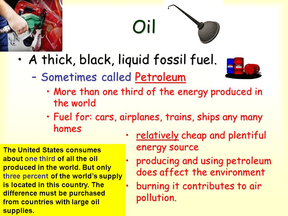 Oil A thick, black, liquid fossil fuel. Sometimes called Petroleum
