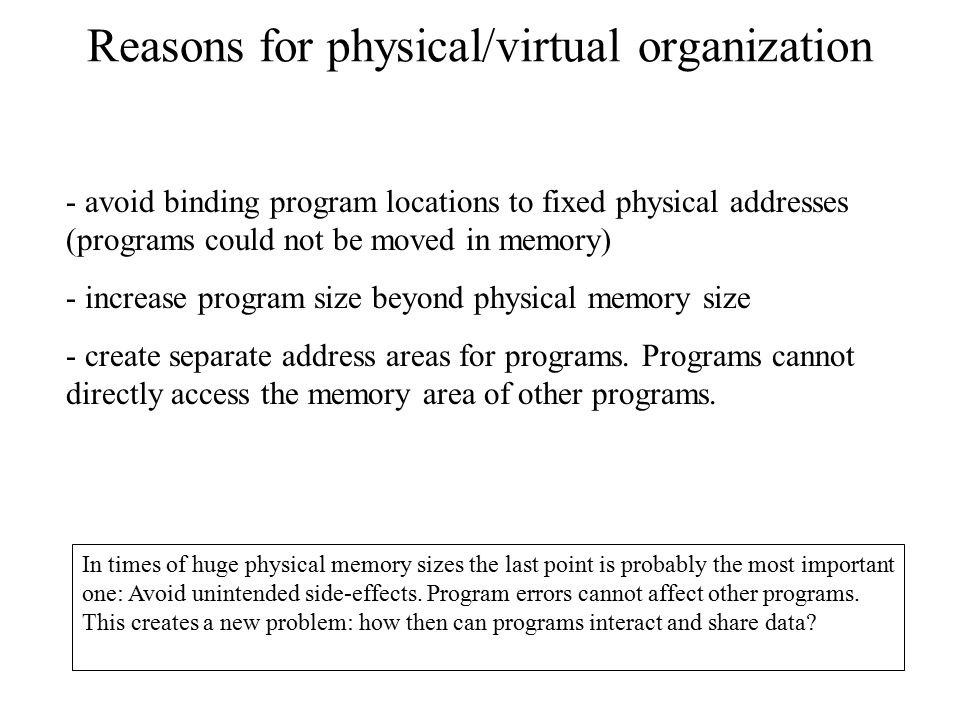 Reasons for physical/virtual organization