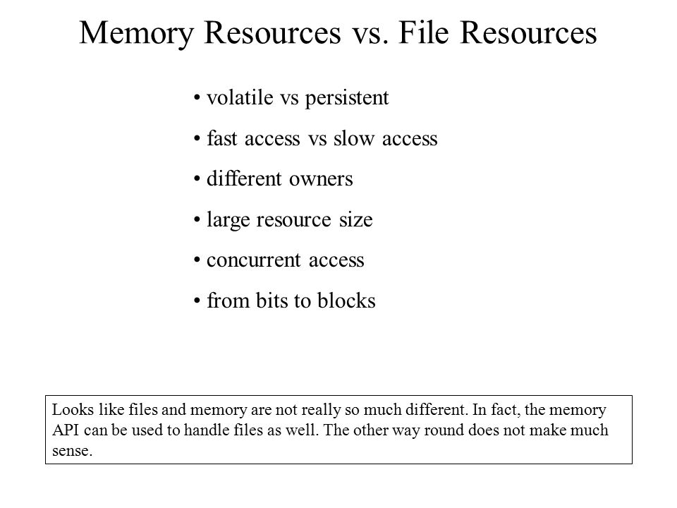 Memory Resources vs. File Resources