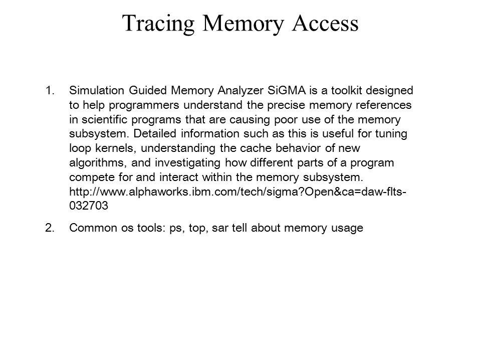 Tracing Memory Access
