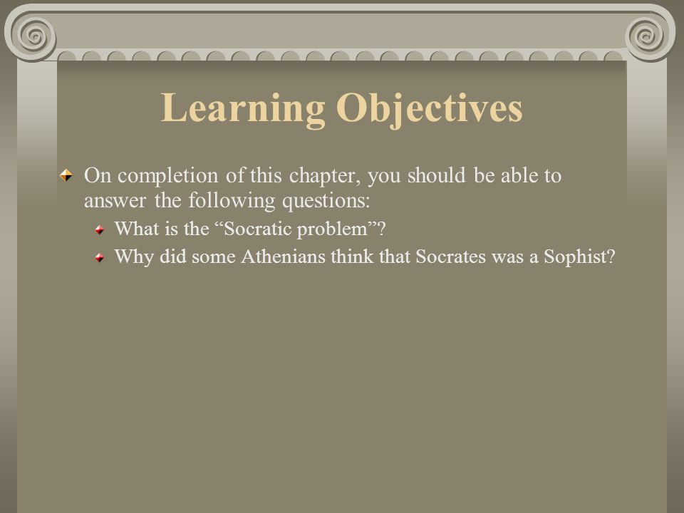 Learning Objectives On completion of this chapter, you should be able to answer the following questions: