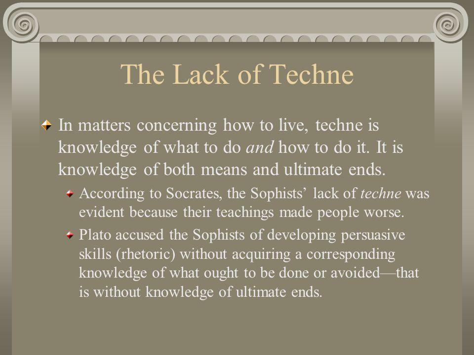 The Lack of Techne