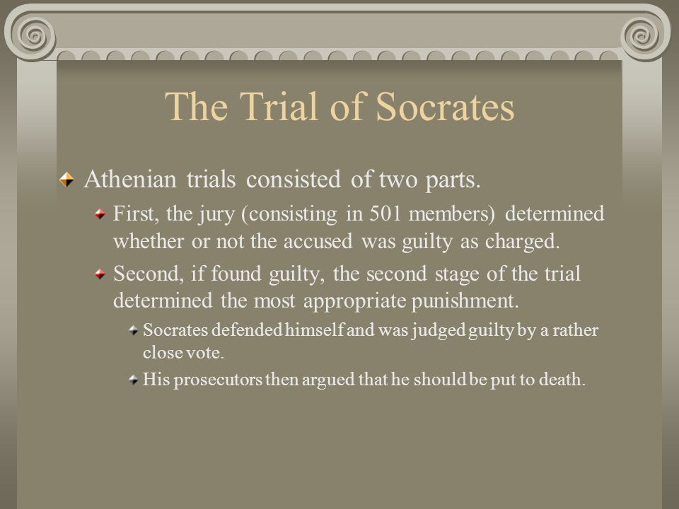 The Trial of Socrates Athenian trials consisted of two parts.