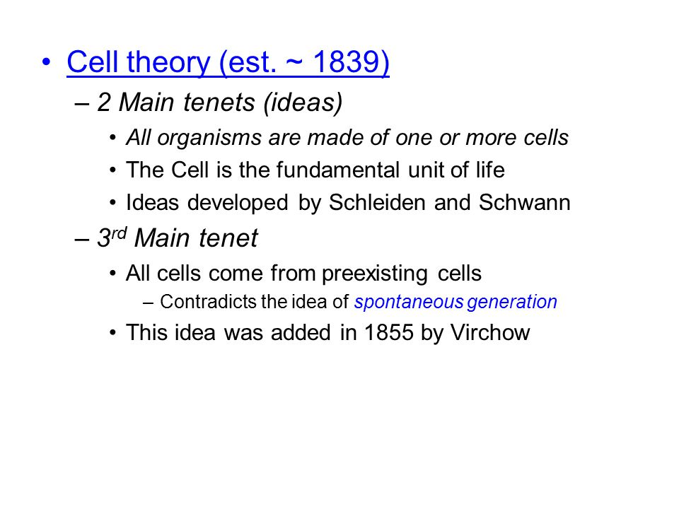 Cell theory (est. ~ 1839) 2 Main tenets (ideas) 3rd Main tenet