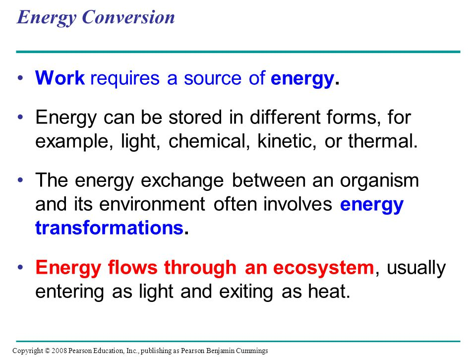 Work requires a source of energy.