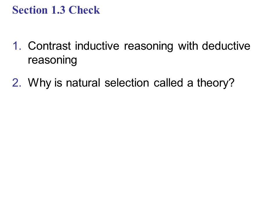 Section 1.3 Check Contrast inductive reasoning with deductive reasoning.