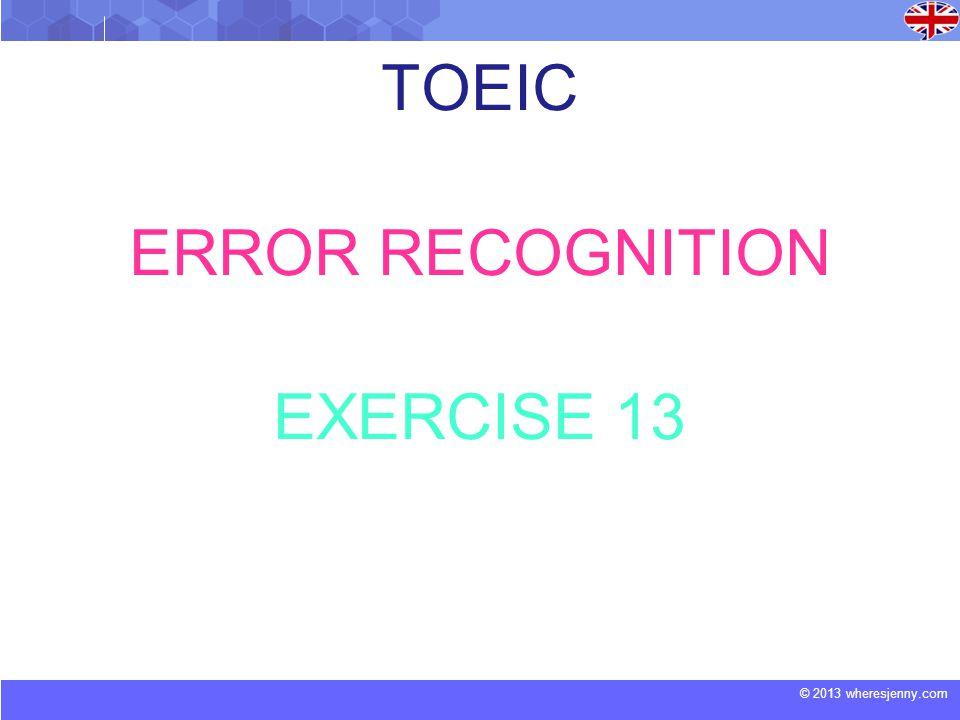 TOEIC ERROR RECOGNITION EXERCISE 13