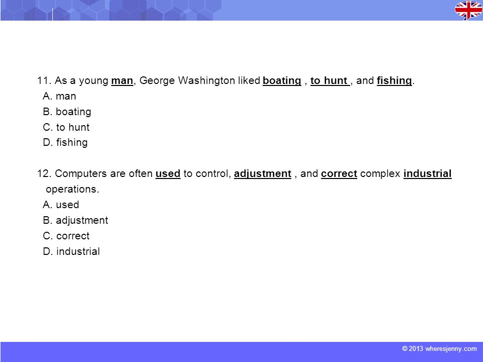 11. As a young man, George Washington liked boating , to hunt , and fishing.