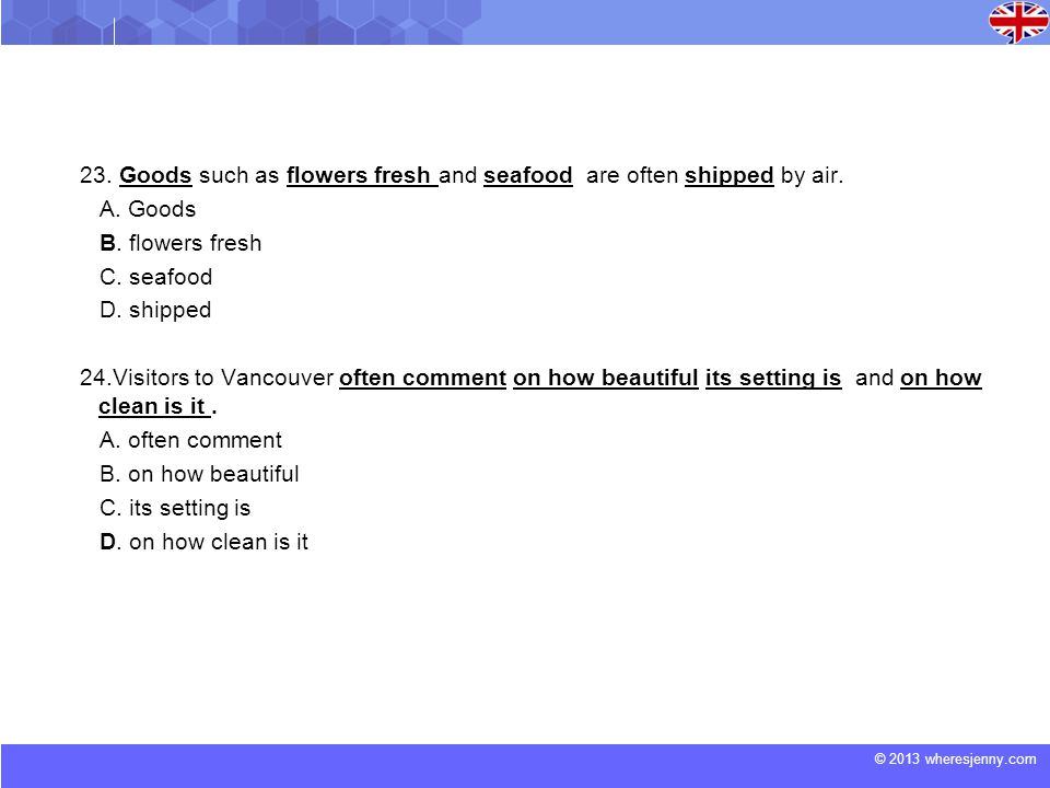 23. Goods such as flowers fresh and seafood are often shipped by air.
