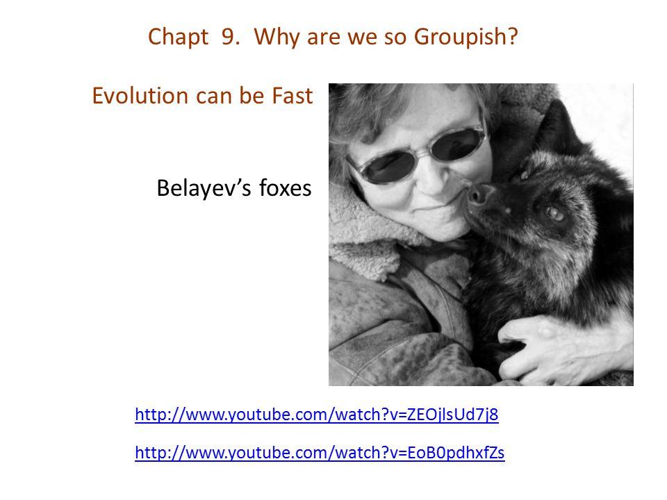 Chapt 9. Why are we so Groupish