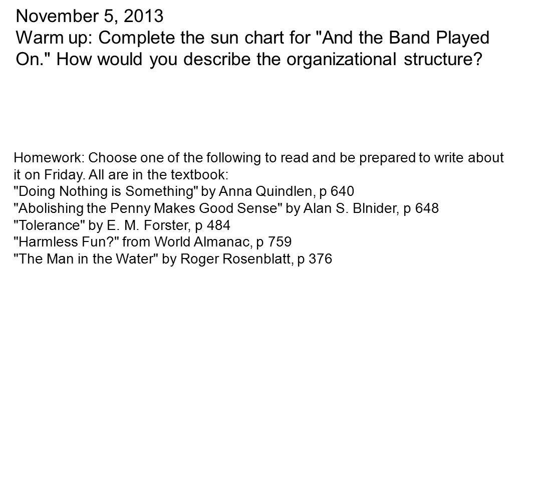November 5, 2013 Warm up: Complete the sun chart for And the Band Played On. How would you describe the organizational structure