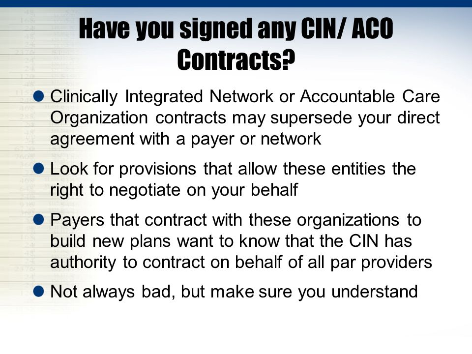 Have you signed any CIN/ ACO Contracts
