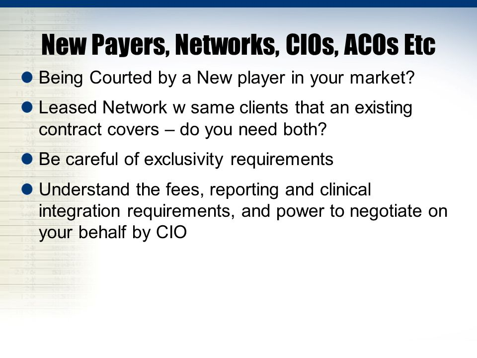 New Payers, Networks, CIOs, ACOs Etc