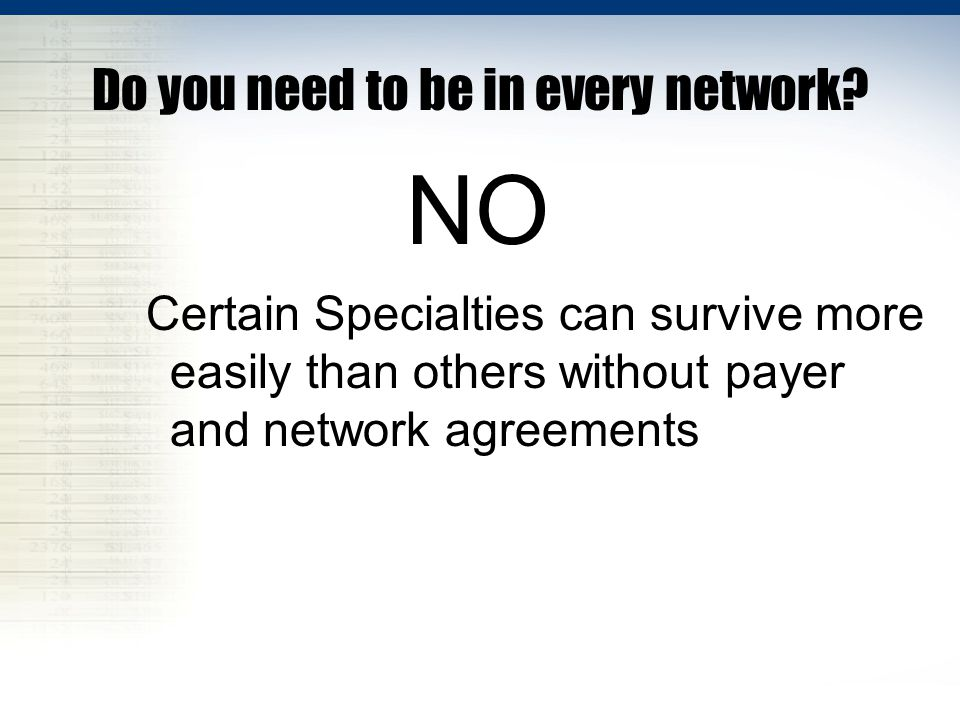Do you need to be in every network