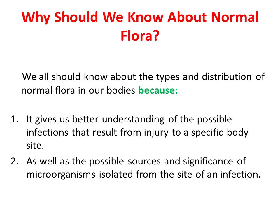 Why Should We Know About Normal Flora